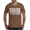 Master Baiter, always messing with my tackle Mens T-Shirt