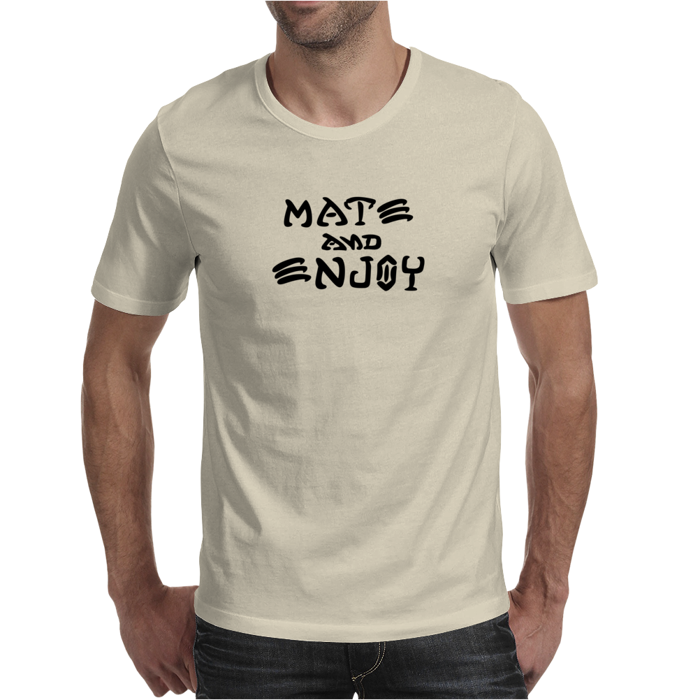 Mate and Enjoy Mens T-Shirt