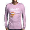 Mauf Waf für ne Mauf Mens Long Sleeve T-Shirt