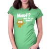 Mauf Waf für ne Mauf Womens Fitted T-Shirt