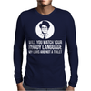 Maurice Moss Will You Watch Your Ruddy Language Mens Long Sleeve T-Shirt