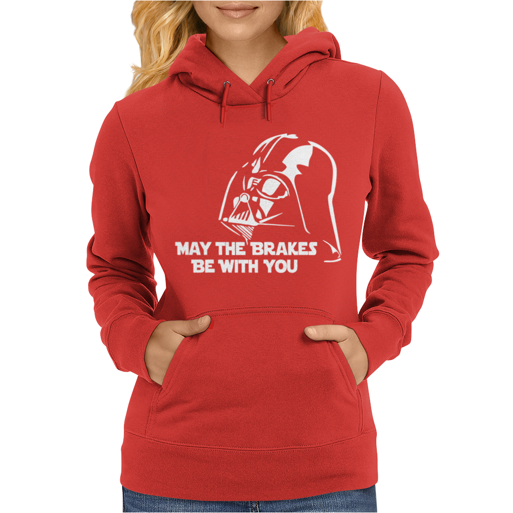 May The Brakes Be With You Womens Hoodie