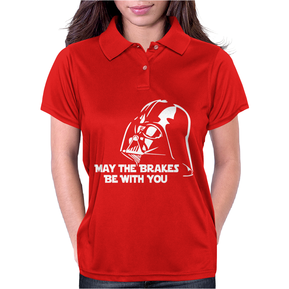 May The Brakes Be With You Womens Polo