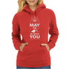 May The Force Be With You Womens Hoodie