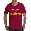 May the Force be With You - Written in Math Mens T-Shirt