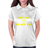 May the Force be With You - Written in Math Womens Polo