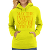 May the inertia not be with you Womens Hoodie