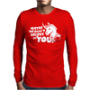 Maybe We Don't Believe In You Unicorn Mens Long Sleeve T-Shirt
