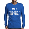 Me sarcastic Mens Long Sleeve T-Shirt