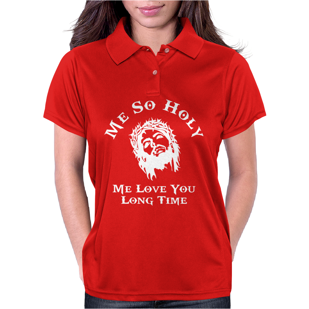 Me so Holy  Funny  Jesus religion christian long time love comic Womens Polo