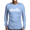 meh Mens Long Sleeve T-Shirt