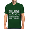 Men Have Feelings ... Thirsty Mens Polo