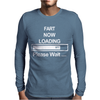 Mens Fart Now Loading Funny. Mens Long Sleeve T-Shirt