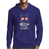 Meow It's Time To Party Mens Hoodie