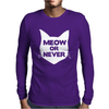 Meow or Never Cat Mens Long Sleeve T-Shirt