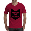 Meow or Never Cat Mens T-Shirt