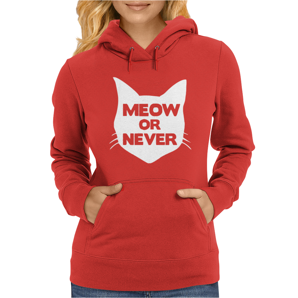 Meow or Never Cat Womens Hoodie
