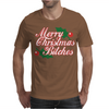 Merry Christmas Bitches 2 Mens T-Shirt
