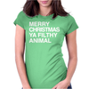 Merry Christmas, Ya Filthy Animal Womens Fitted T-Shirt