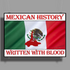 Mexican History, Written With Blood Poster Print (Landscape)