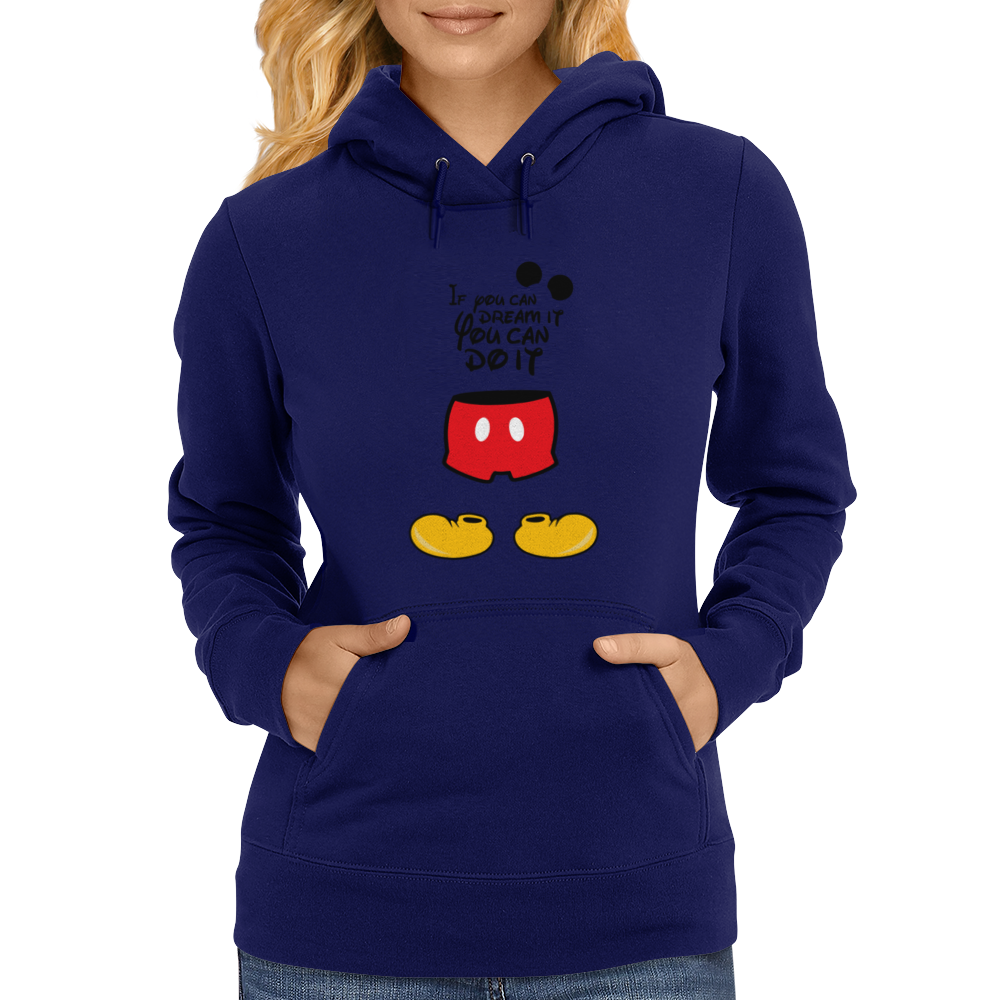 mickey mouse . if you can dream it you can do it Womens Hoodie