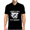 More Like Pit-Buddy Mens Polo