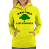 More trees, Less Assholes blk grn Womens Hoodie