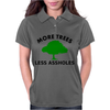 More trees, Less Assholes blk grn Womens Polo