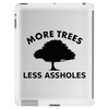 More trees, Less assholes blk Tablet