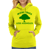 More trees, Less assholes grn Womens Hoodie