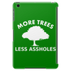 More trees, Less assholes white Tablet