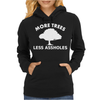 More trees, Less assholes white Womens Hoodie