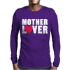Mother Lover Mens Long Sleeve T-Shirt