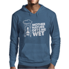 Mother Nature Gets Me Wet Mens Hoodie