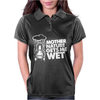 Mother Nature Gets Me Wet Womens Polo