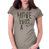 Move Your A Womens Fitted T-Shirt