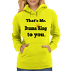 Mr Drama King Womens Hoodie