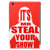 Mr. Steal your show Tablet