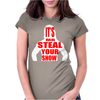 Mr. Steal your show Womens Fitted T-Shirt