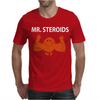 Mr Steriods Mens T-Shirt