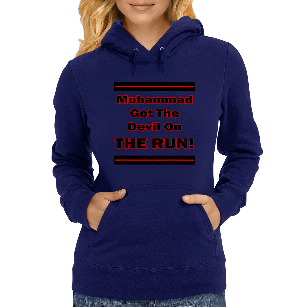 Muhammad Got The Devil on the  Run! Womens Hoodie