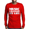 Music Changed My Life Mens Long Sleeve T-Shirt