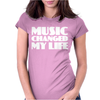 Music Changed My Life Womens Fitted T-Shirt