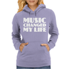 Music Changed My Life Womens Hoodie