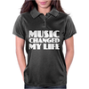 Music Changed My Life Womens Polo