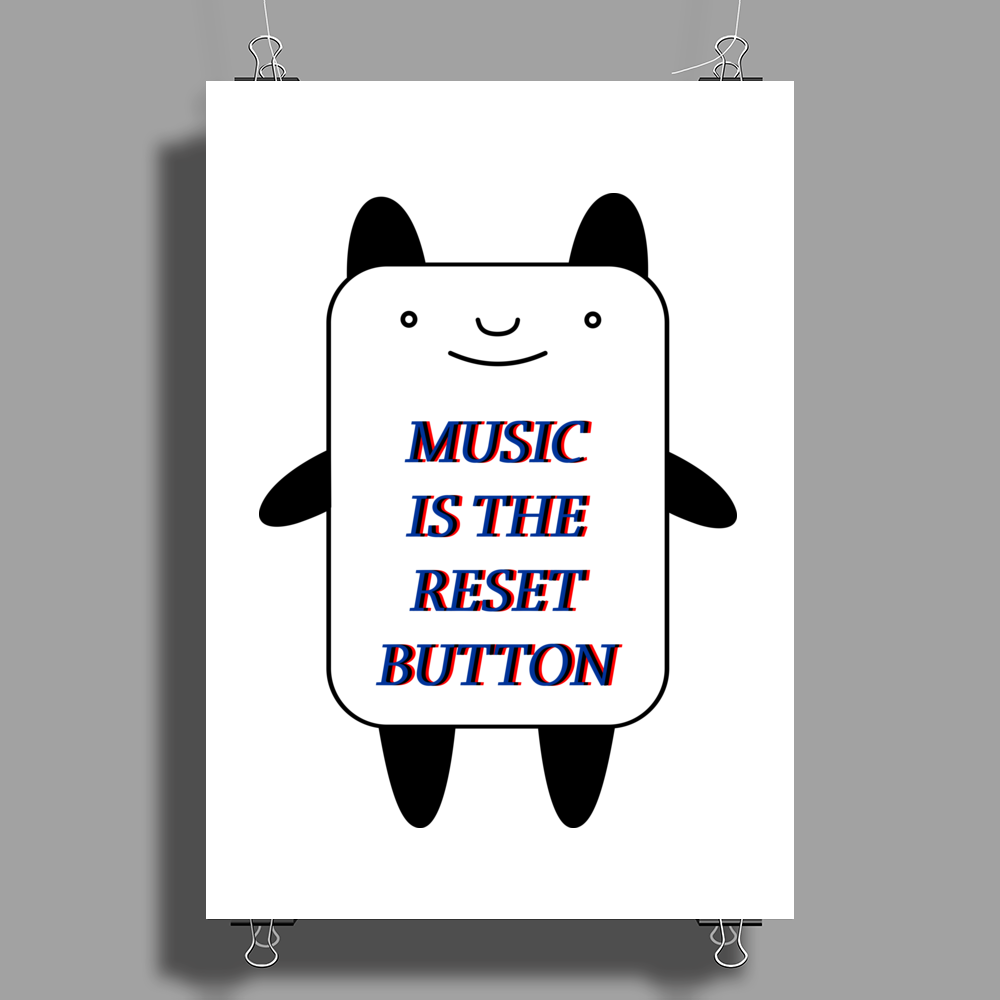 Music is the reset button Poster Print (Portrait)