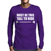 Must Be This Tall To Ride Funny Mens Long Sleeve T-Shirt