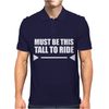 Must Be This Tall To Ride Funny Mens Polo