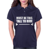 Must Be This Tall To Ride Funny Womens Polo