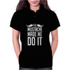 Mustache Made Me Do It Funny Womens Polo